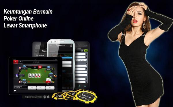 Keuntungan Bermain Poker Online Lewat Smartphone